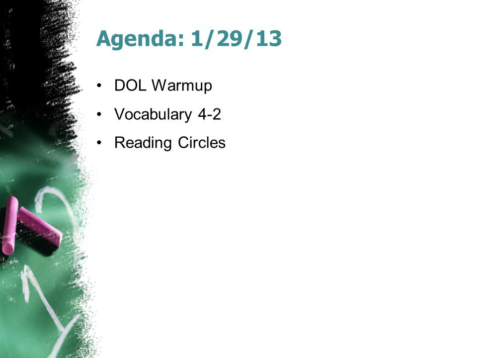 Agenda: 1/29/13 DOL Warmup Vocabulary 4-2 Reading Circles