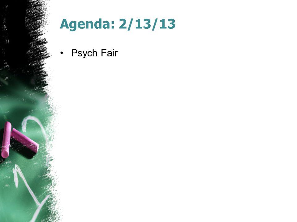 Agenda: 2/13/13 Psych Fair