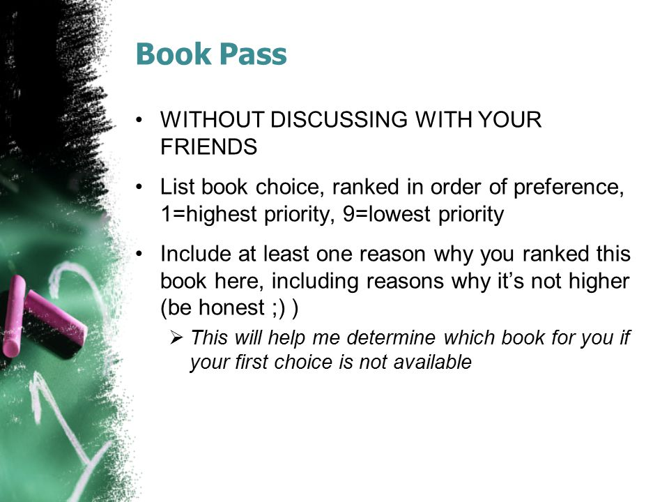Book Pass WITHOUT DISCUSSING WITH YOUR FRIENDS List book choice, ranked in order of preference, 1=highest priority, 9=lowest priority Include at least