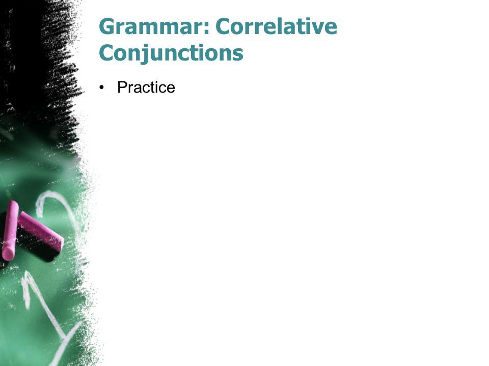 Grammar: Correlative Conjunctions Practice