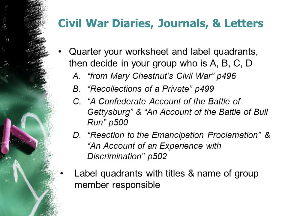 """Civil War Diaries, Journals, & Letters Quarter your worksheet and label quadrants, then decide in your group who is A, B, C, D A.""""from Mary Chestnut's"""