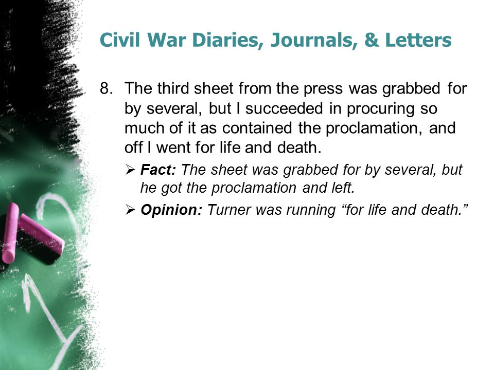 Civil War Diaries, Journals, & Letters 8.The third sheet from the press was grabbed for by several, but I succeeded in procuring so much of it as cont