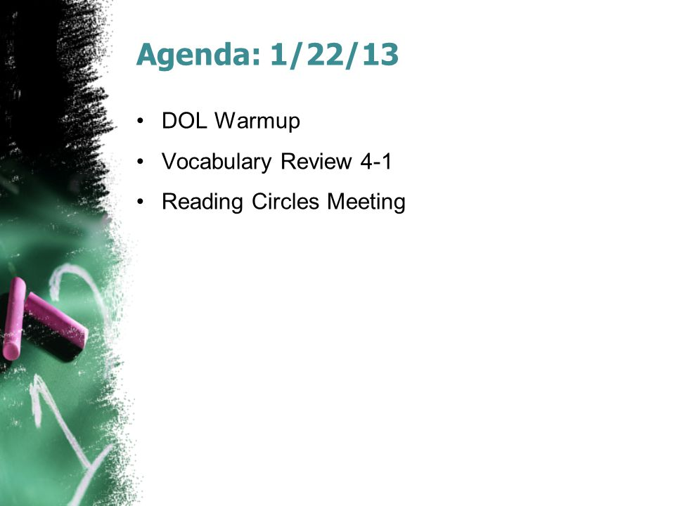 Agenda: 1/22/13 DOL Warmup Vocabulary Review 4-1 Reading Circles Meeting