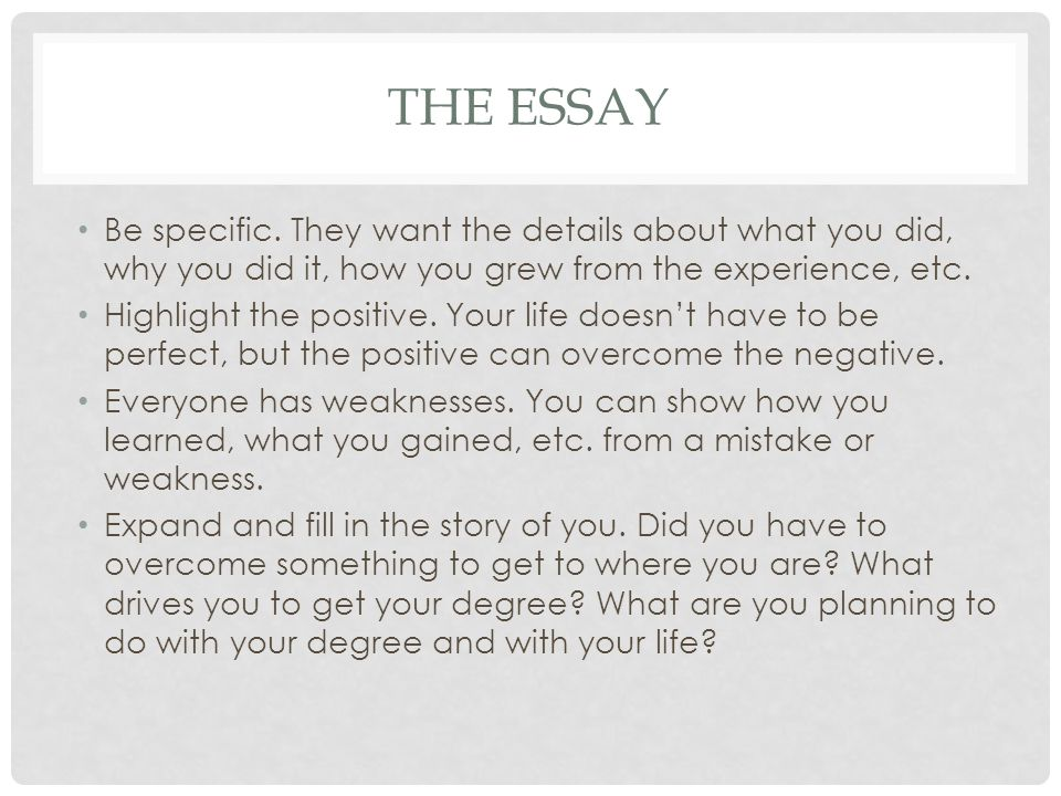THE ESSAY Be specific.