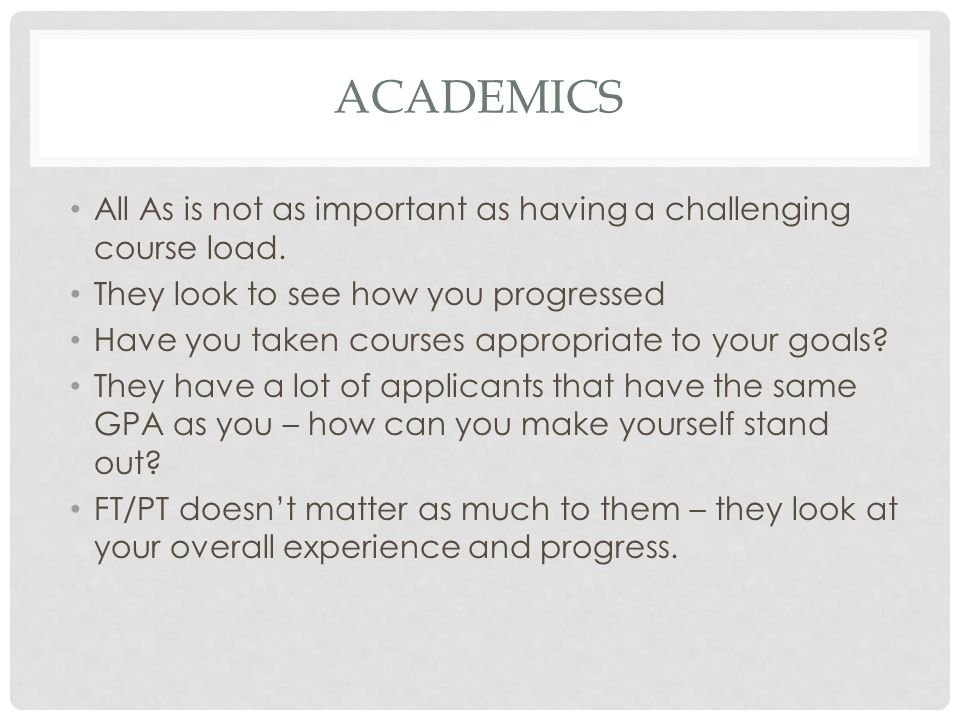 THE APPLICATION Be short and to the point – additional details can go in your essay(s) and personal statement.