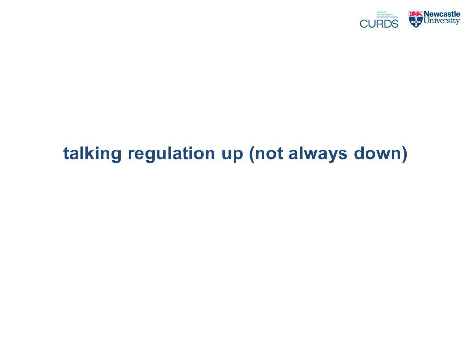 talking regulation up (not always down)