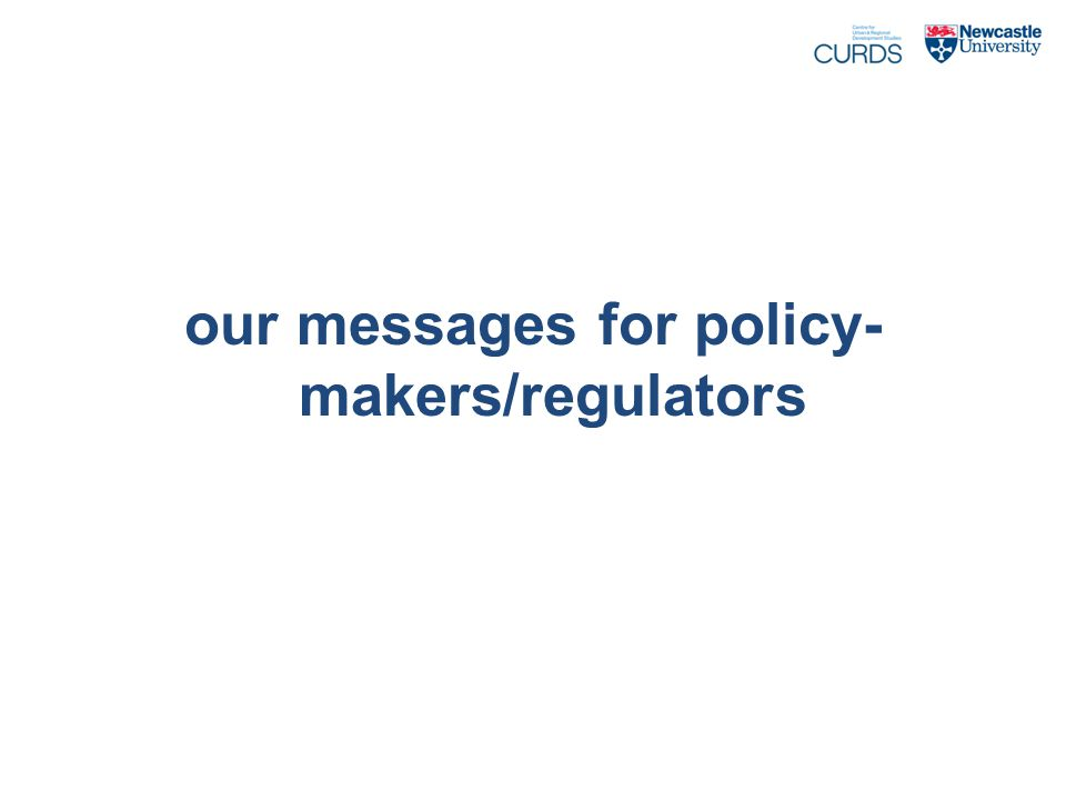 our messages for policy- makers/regulators