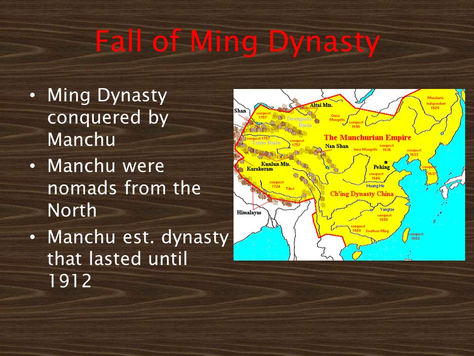Fall of Ming Dynasty Ming Dynasty conquered by Manchu Manchu were nomads from the North Manchu est.