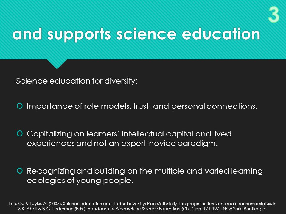 and supports science education Science education for diversity:  Importance of role models, trust, and personal connections.