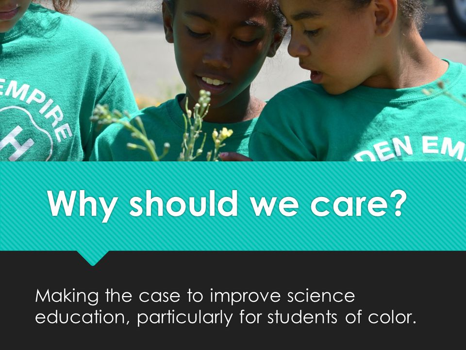 Schooling & standardized tests  Students of color fare poorly on standardized science tests.