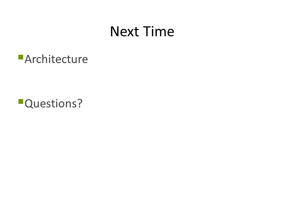 Next Time  Architecture  Questions