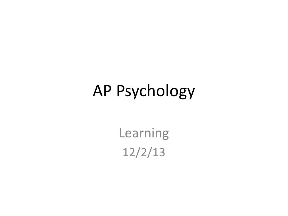 AP Psychology Learning 12/2/13
