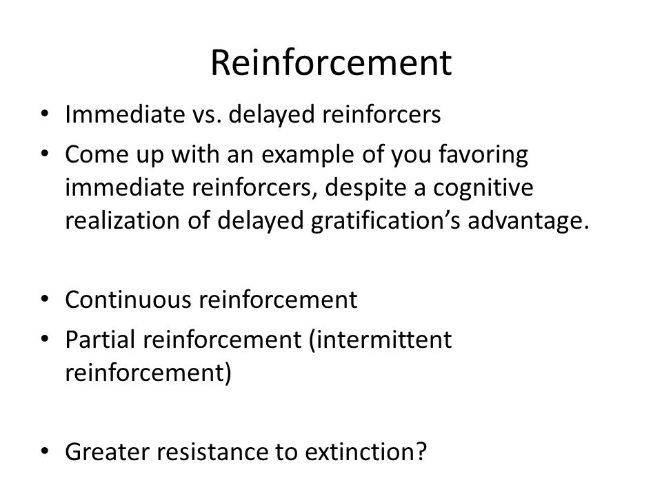 Reinforcement Immediate vs.
