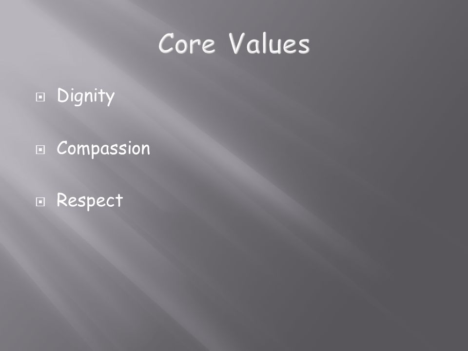  Dignity  Compassion  Respect