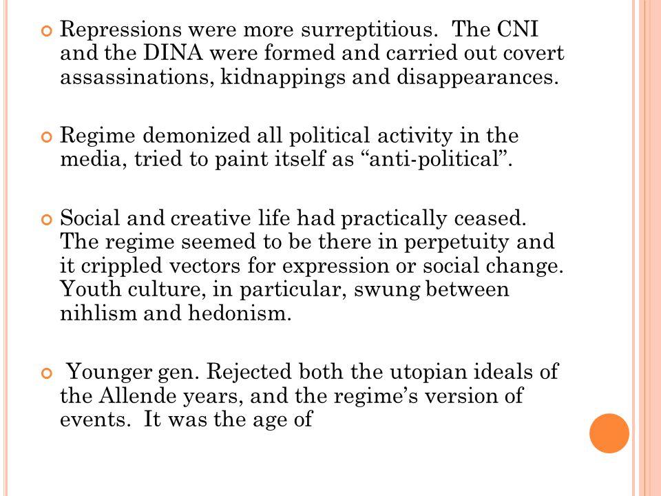 Repressions were more surreptitious.