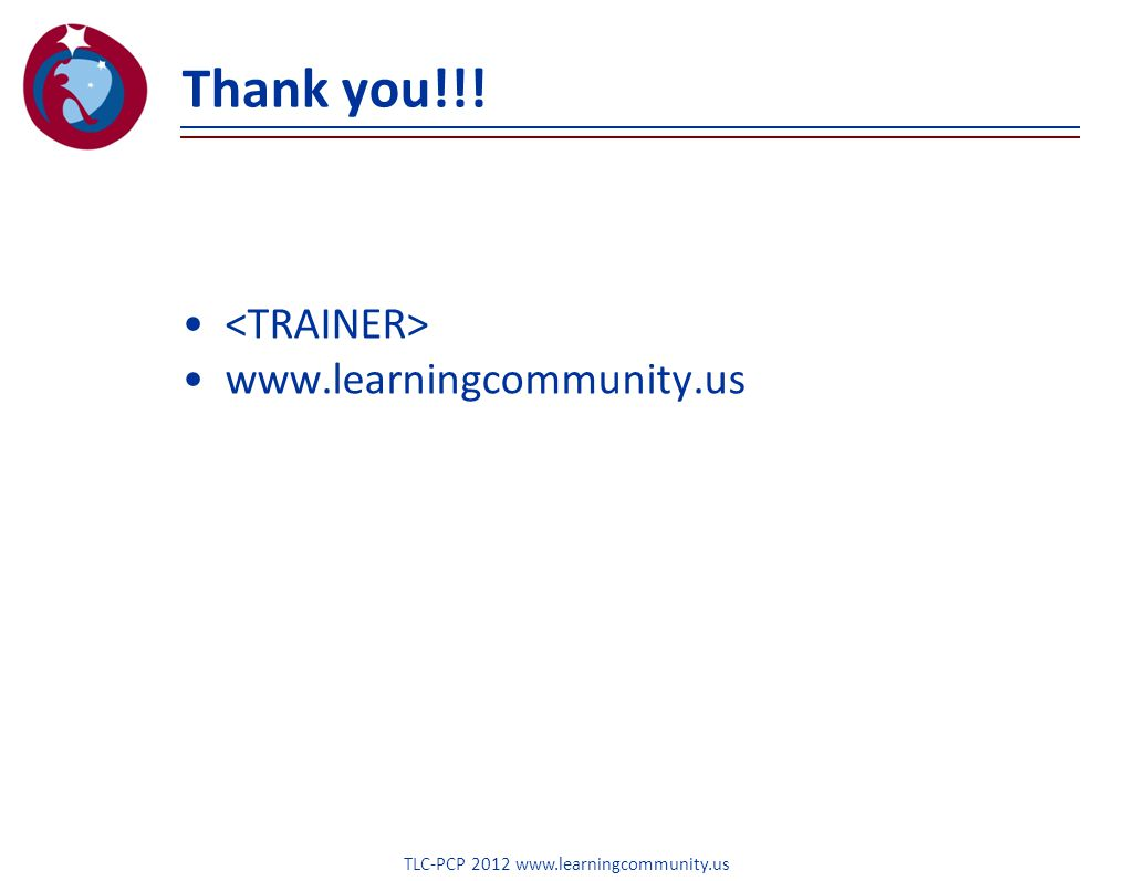 Thank you!!! www.learningcommunity.us