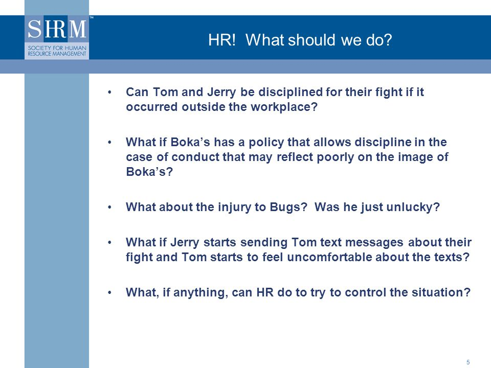 ©SHRM 2008 HR. What should we do.