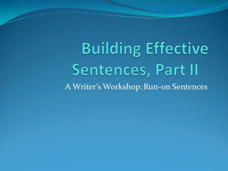 A Writer's Workshop: Run-on Sentences