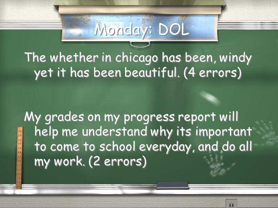 Monday: DOL The whether in chicago has been, windy yet it has been beautiful.