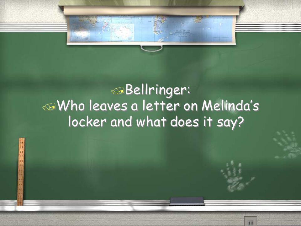 / Bellringer: / Who leaves a letter on Melinda's locker and what does it say.