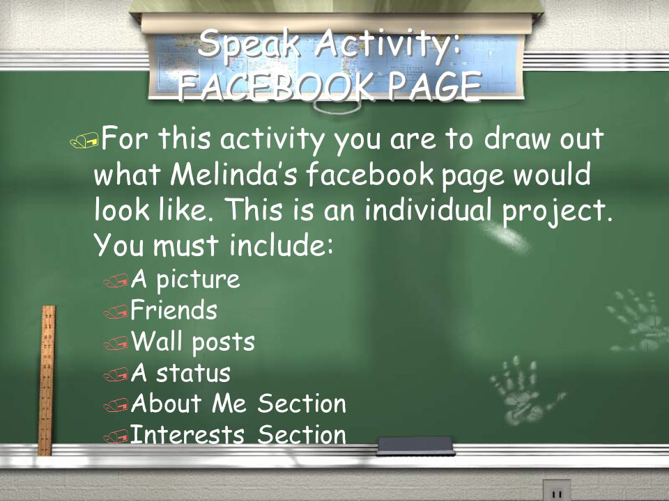 Speak Activity: FACEBOOK PAGE / For this activity you are to draw out what Melinda's facebook page would look like.
