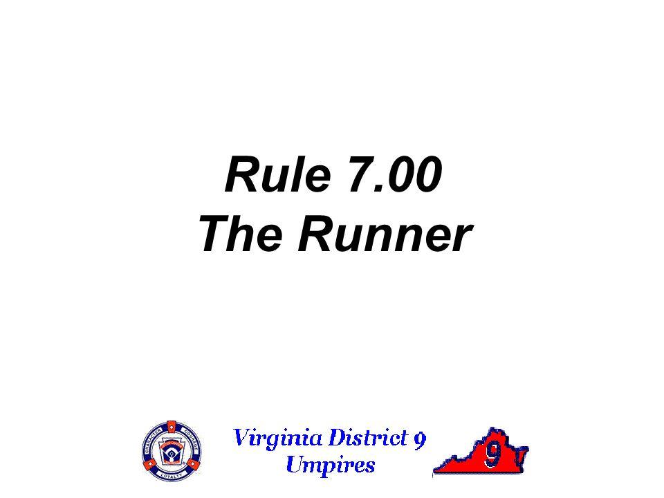 Rule 7.00 The Runner