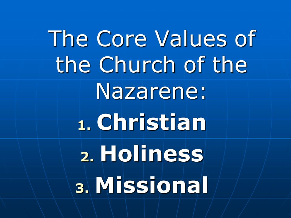 The Mission of the Church of the Nazarene: The Mission of the Church of the Nazarene: To Make Christlike Disciples in the Nations To Make Christlike Disciples in the Nations