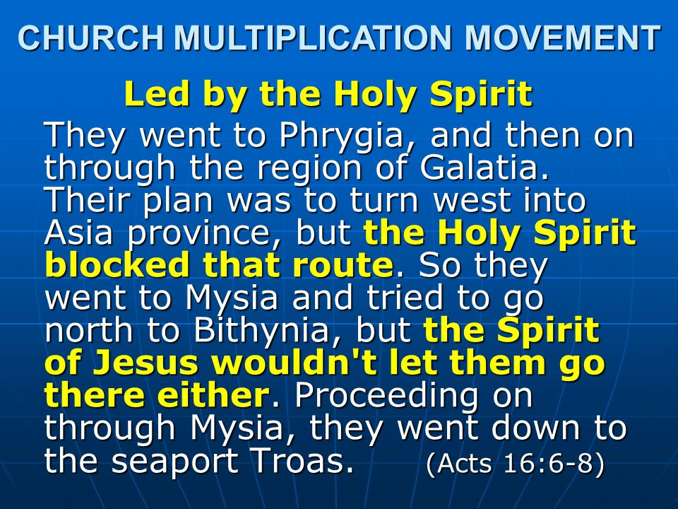 Led by the Holy Spirit They went to Phrygia, and then on through the region of Galatia.