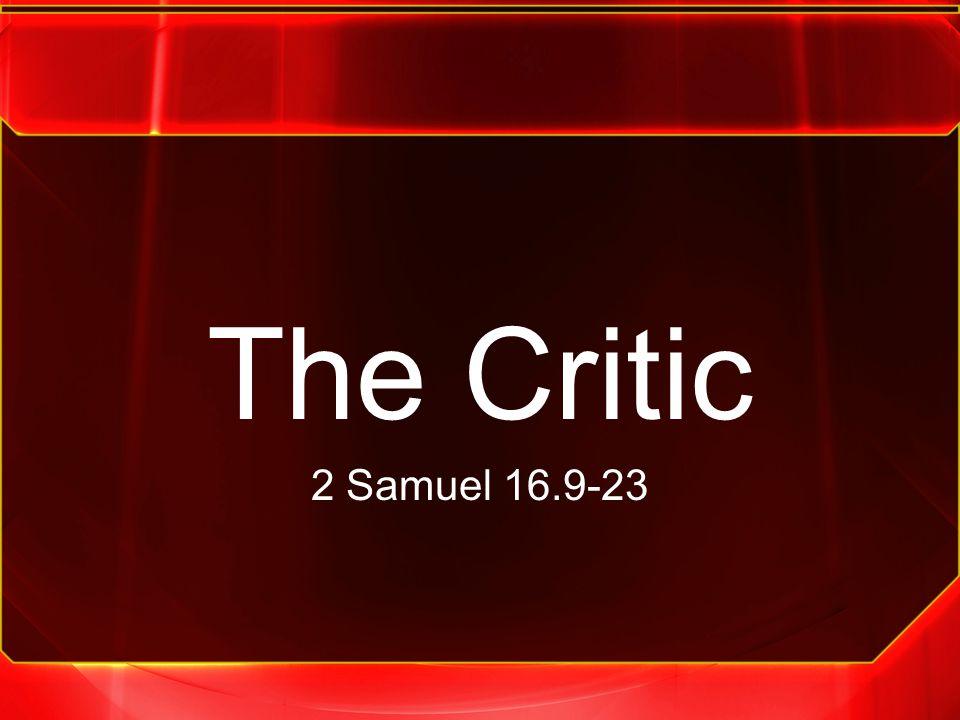 The Critic 2 Samuel 16.9-23