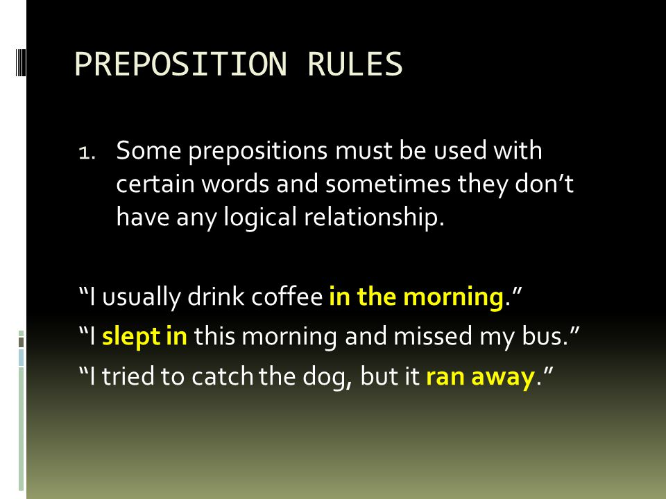 PREPOSITION RULES 1.