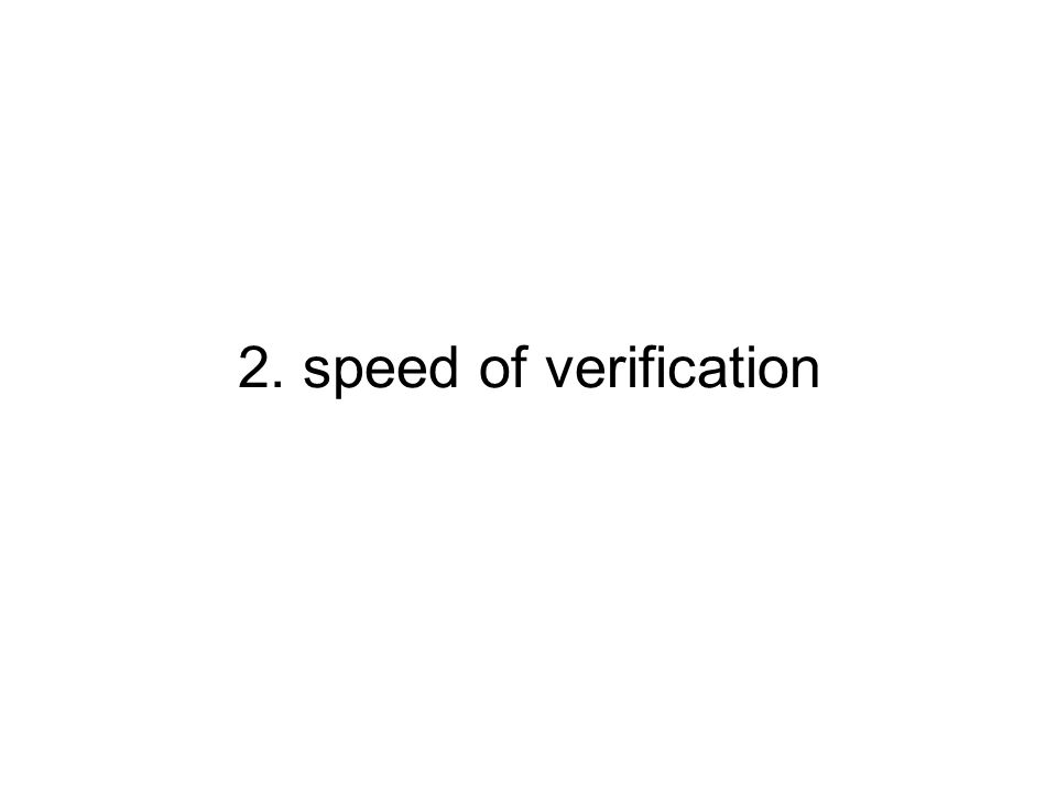 2. speed of verification