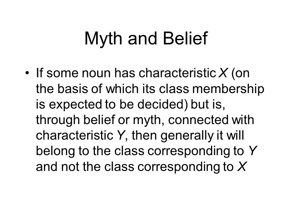 Myth and Belief Birds are animate, so should be classified by bayi.