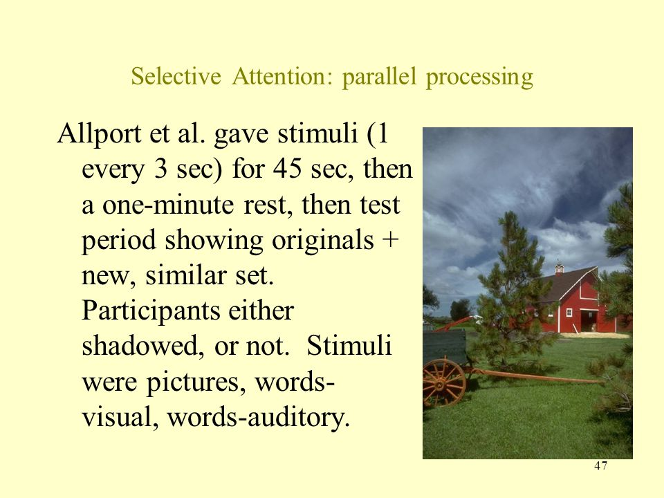 47 Selective Attention: parallel processing Allport et al.