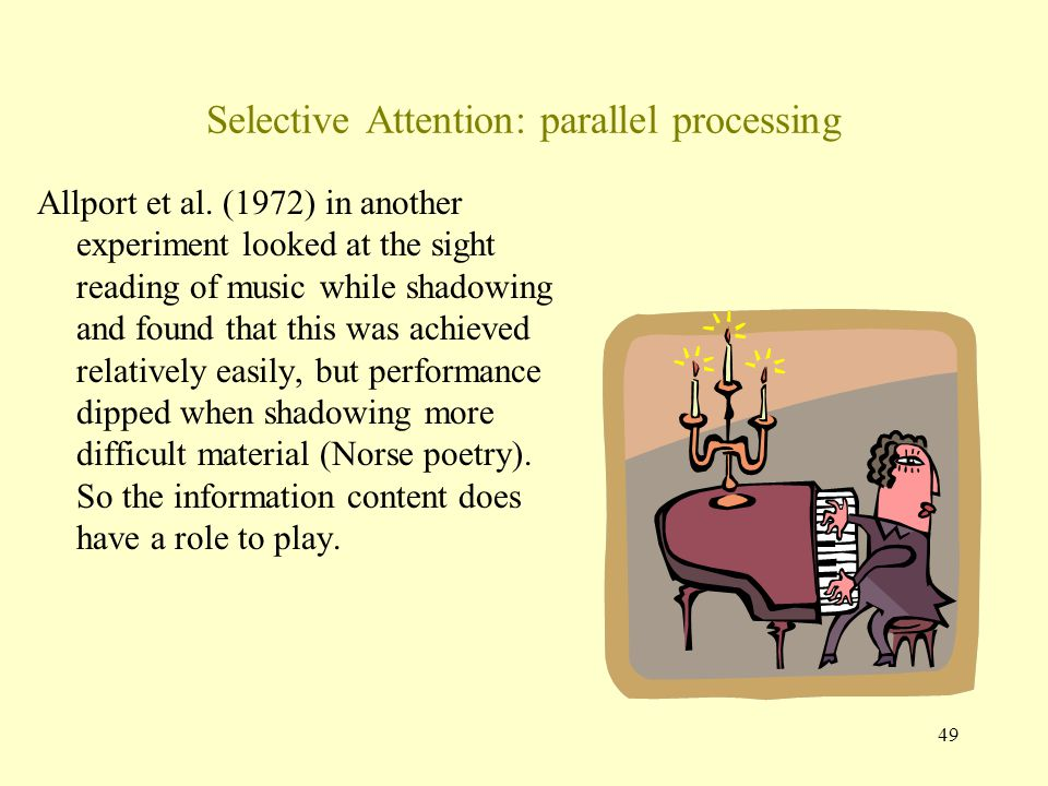 49 Selective Attention: parallel processing Allport et al.
