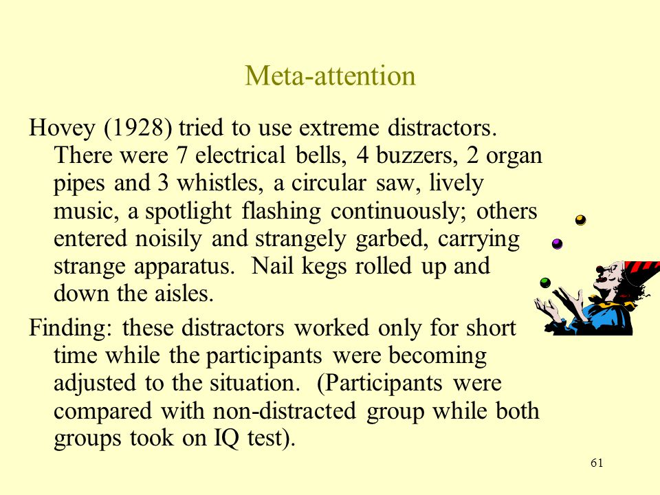 61 Meta-attention Hovey (1928) tried to use extreme distractors.