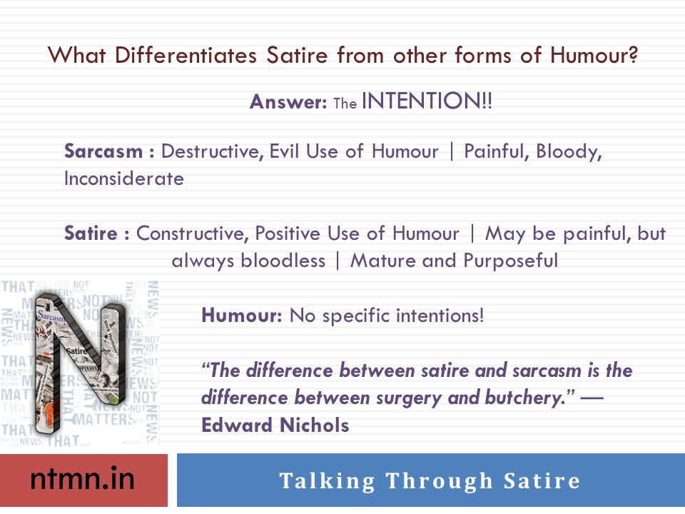 ntmn.in Talking Through Satire What Differentiates Satire from other forms of Humour.