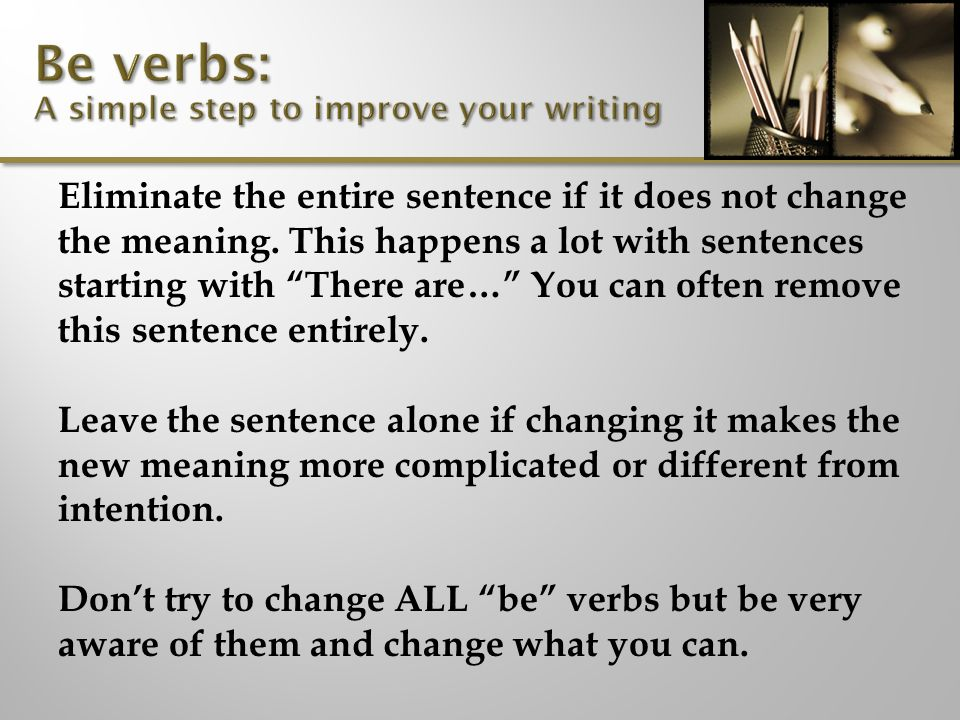 Eliminate the entire sentence if it does not change the meaning.