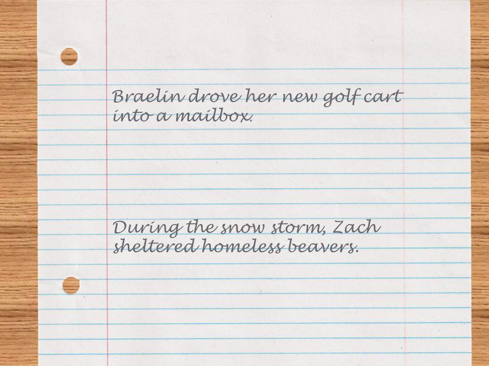 Braelin drove her new golf cart into a mailbox.