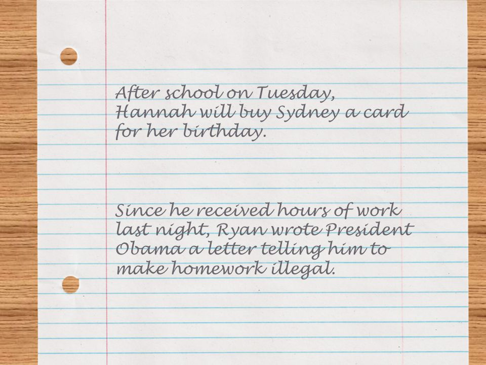 After school on Tuesday, Hannah will buy Sydney a card for her birthday.