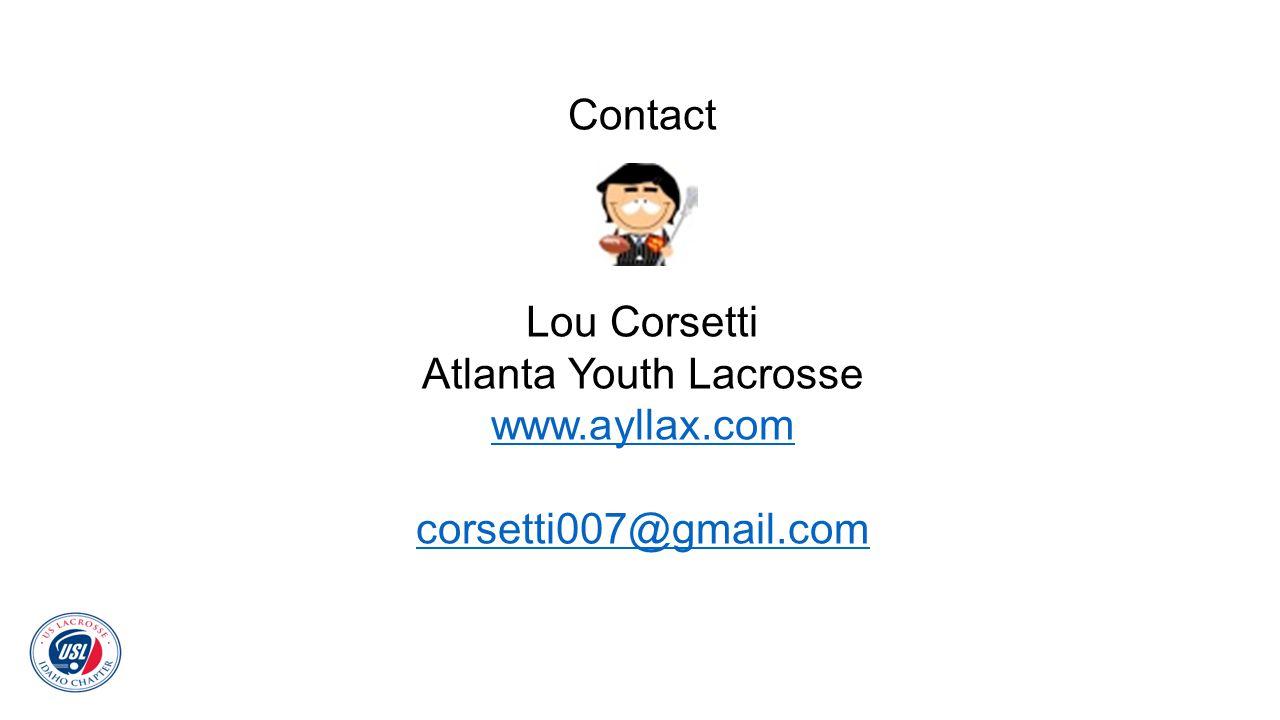 Contact Lou Corsetti Atlanta Youth Lacrosse www.ayllax.com corsetti007@gmail.com