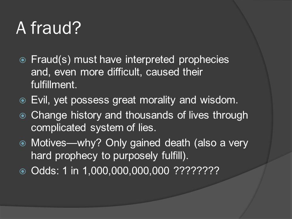 A fraud.