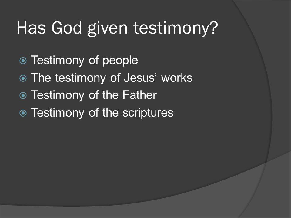 Has God given testimony.