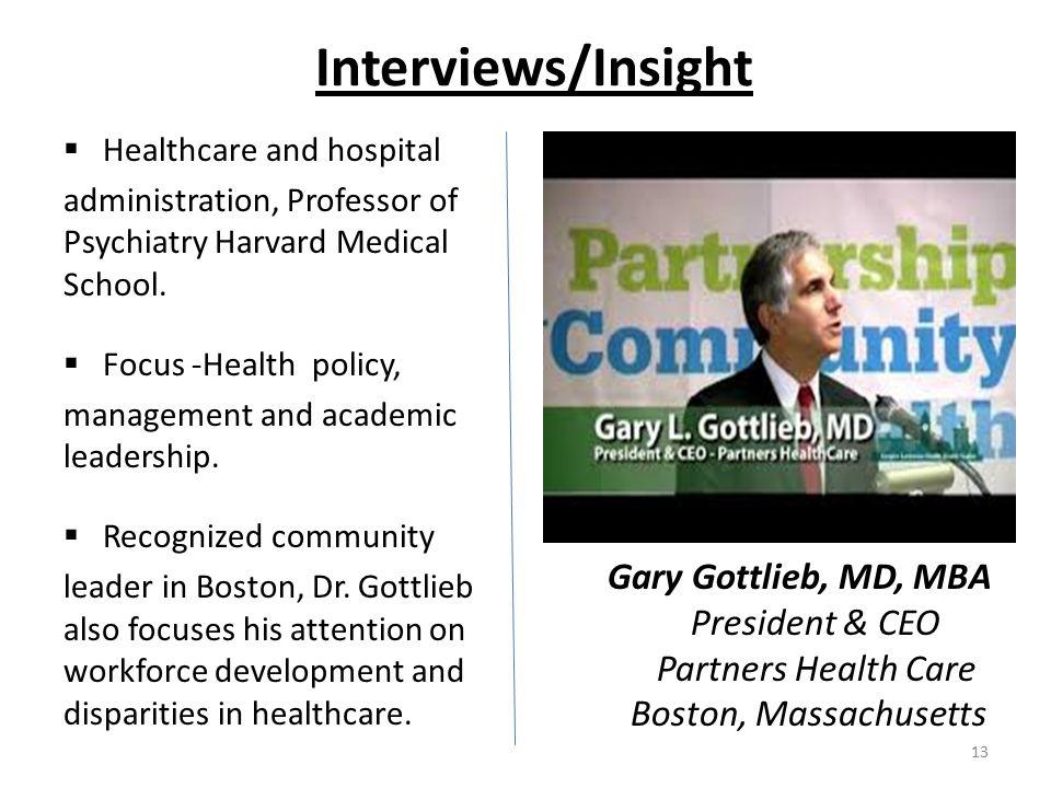 Interviews/Insight  Healthcare and hospital administration, Professor of Psychiatry Harvard Medical School.