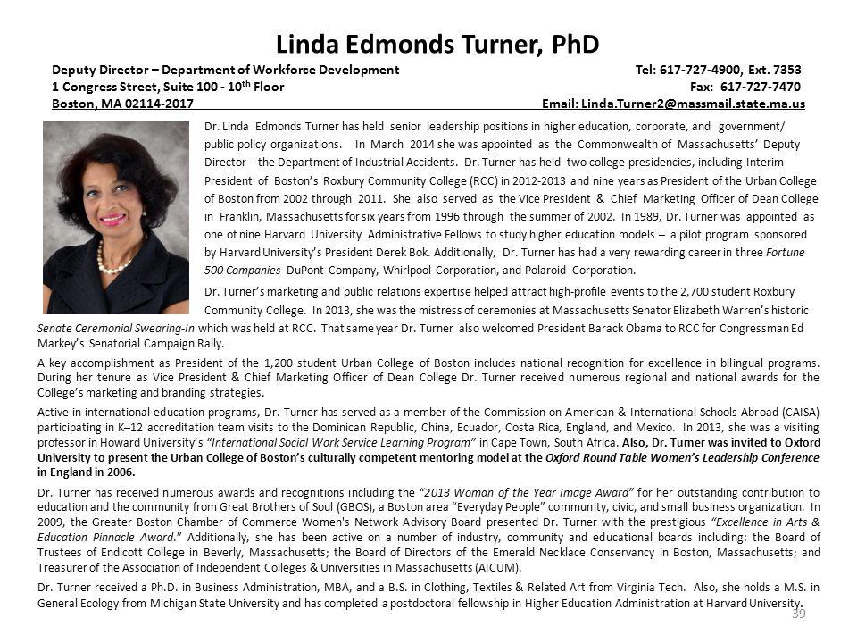 Linda Edmonds Turner, PhD Deputy Director – Department of Workforce Development Tel: 617-727-4900, Ext.