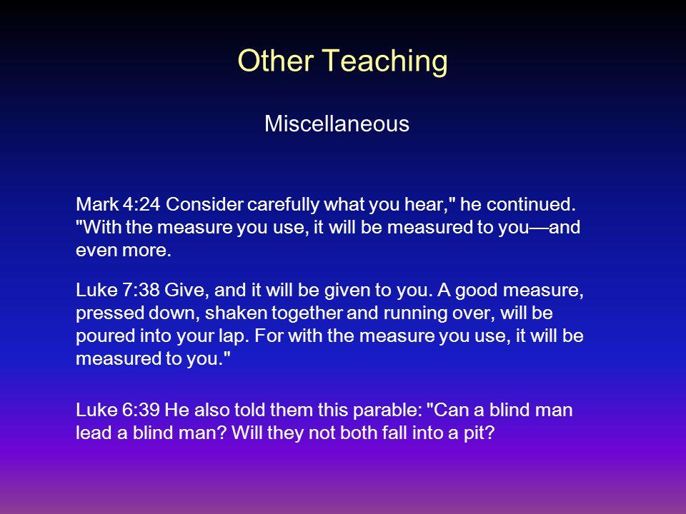 Mark 4:24 Consider carefully what you hear,