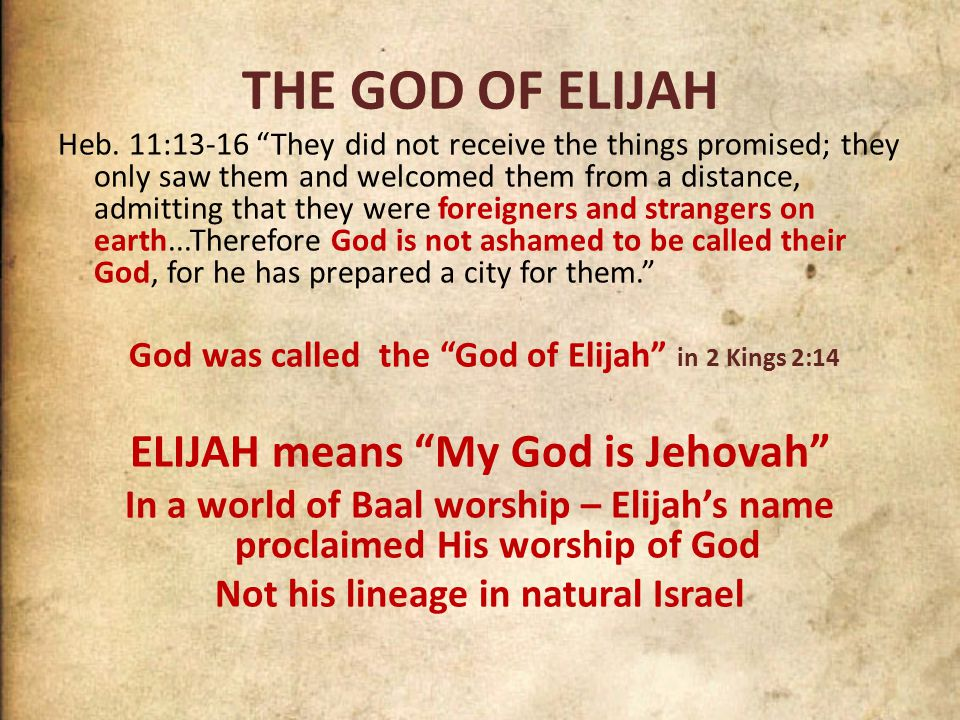 THE GOD OF ELIJAH Heb.