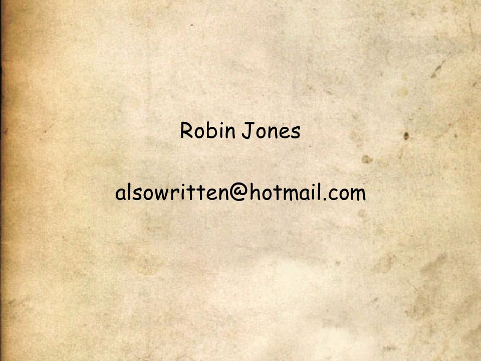 Robin Jones alsowritten@hotmail.com