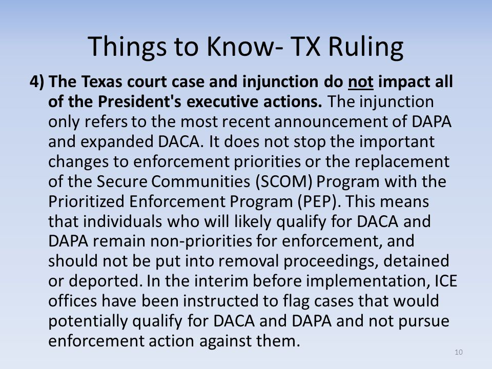 Things to Know- TX Ruling 4) The Texas court case and injunction do not impact all of the President's executive actions. The injunction only refers to