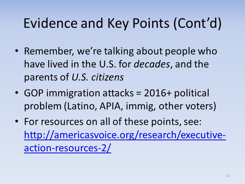 Evidence and Key Points (Cont'd) Remember, we're talking about people who have lived in the U.S. for decades, and the parents of U.S. citizens GOP imm