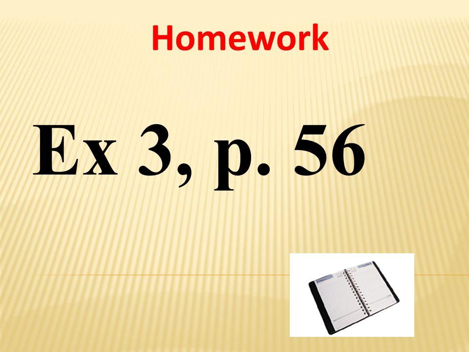 Homework Ex 3, p. 56